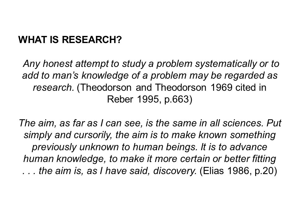 . . . the aim is, as I have said, discovery. (Elias 1986, p.20)