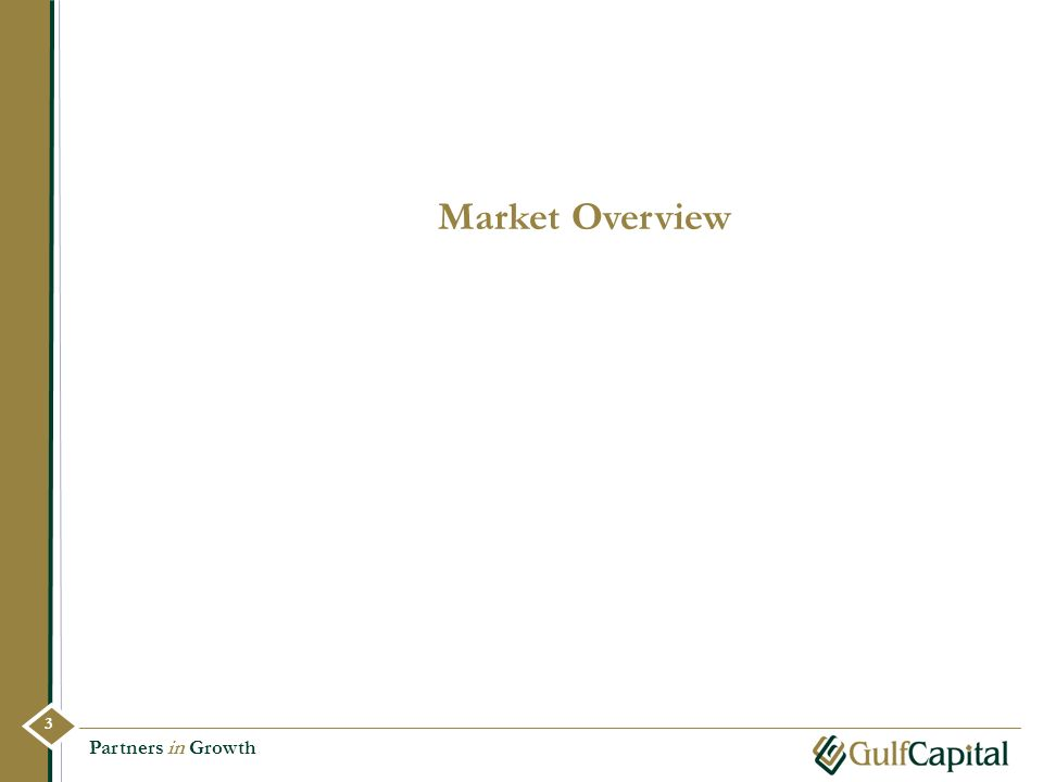 Market Overview 3 3 Partners in Growth