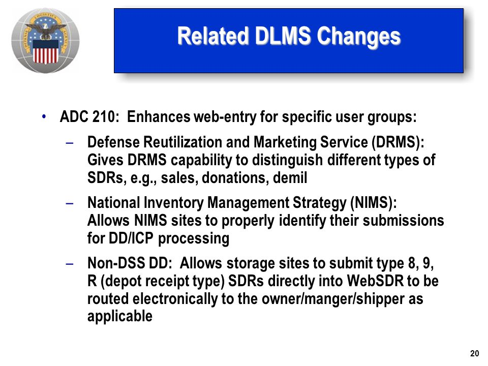 Related DLMS Changes ADC 210: Enhances web-entry for specific user groups: