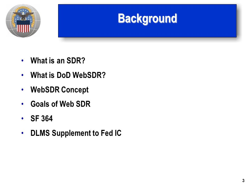 Background What is an SDR What is DoD WebSDR WebSDR Concept