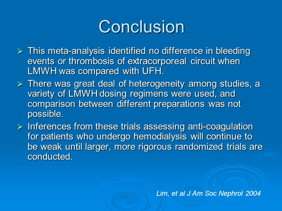 Conclusion This meta-analysis identified no difference in bleeding events or thrombosis of extracorporeal circuit when LMWH was compared with UFH.