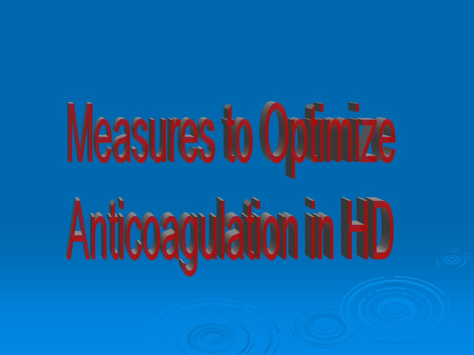 Measures to Optimize Anticoagulation in HD