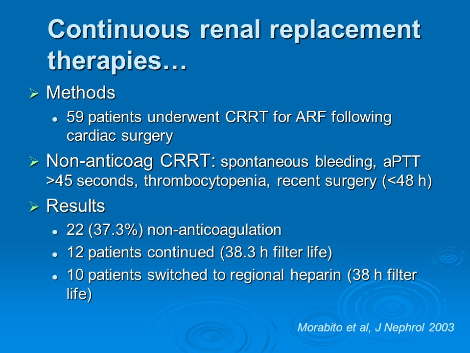 Continuous renal replacement therapies…
