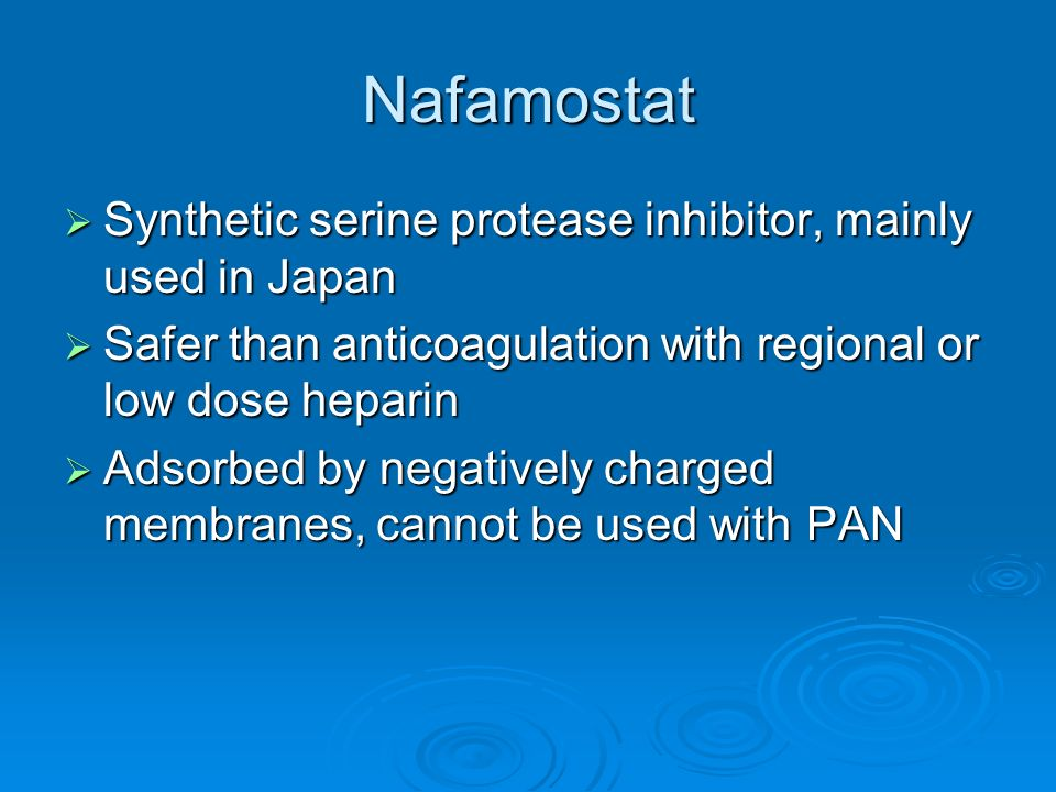 Nafamostat Synthetic serine protease inhibitor, mainly used in Japan