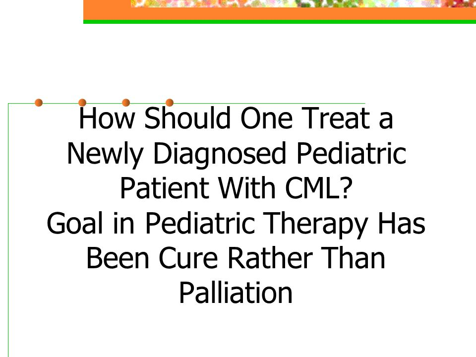 How Should One Treat a Newly Diagnosed Pediatric Patient With CML