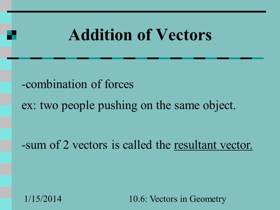 Addition of Vectors -combination of forces