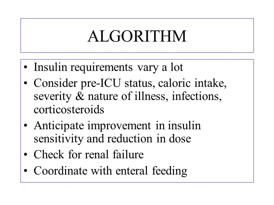 ALGORITHM Insulin requirements vary a lot