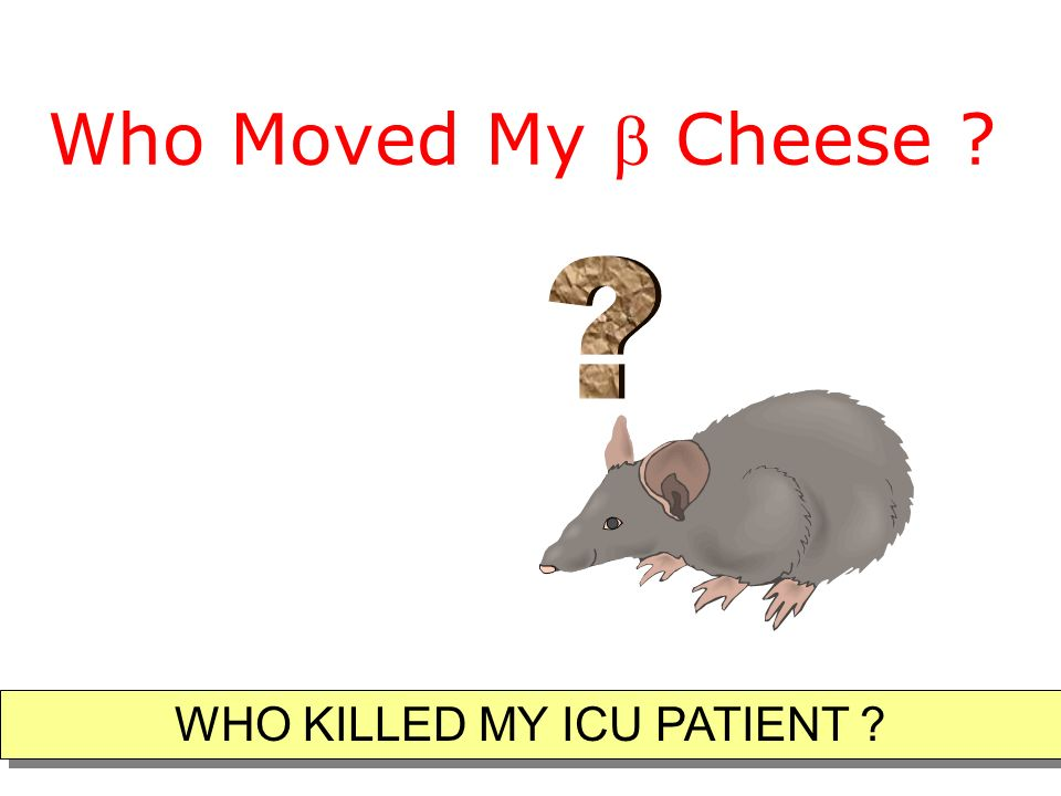 WHO KILLED MY ICU PATIENT