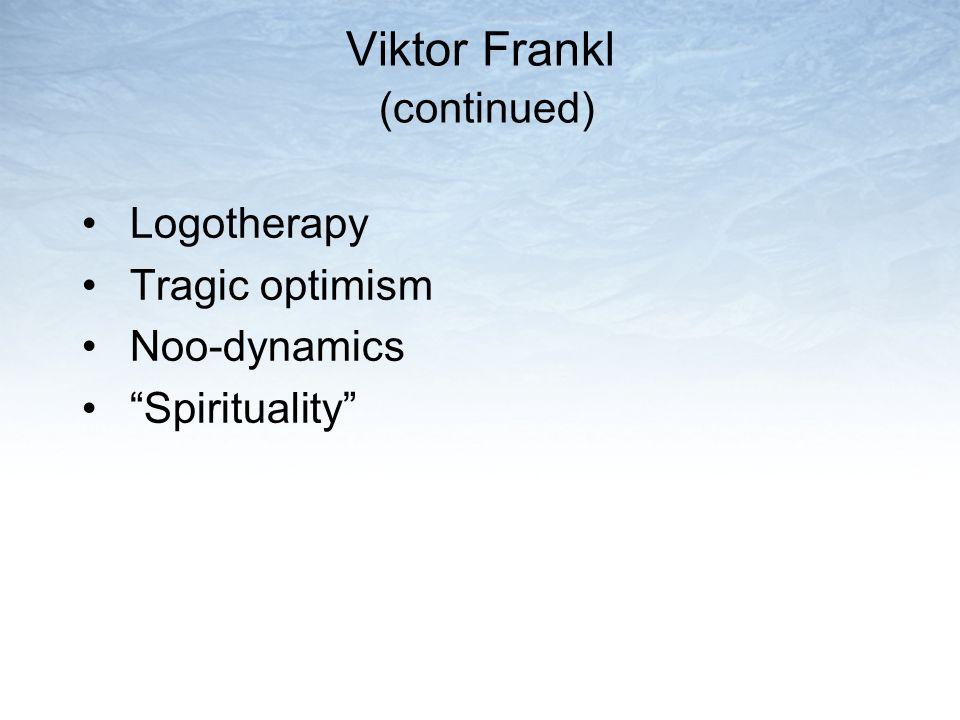 Viktor Frankl (continued)