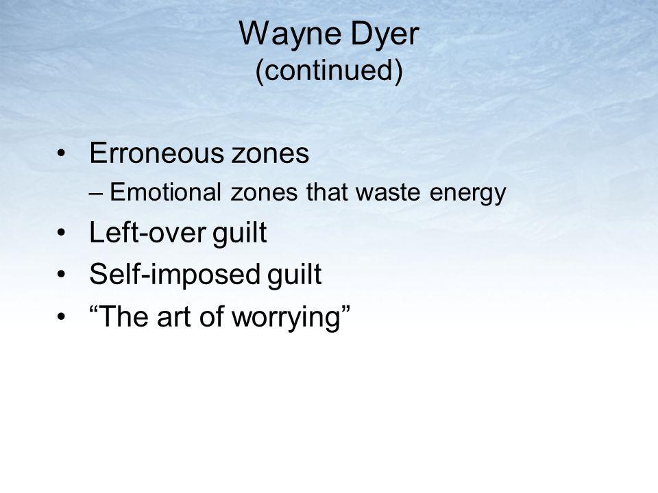 Wayne Dyer (continued)