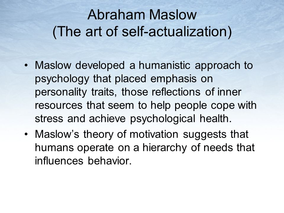 Abraham Maslow (The art of self-actualization)
