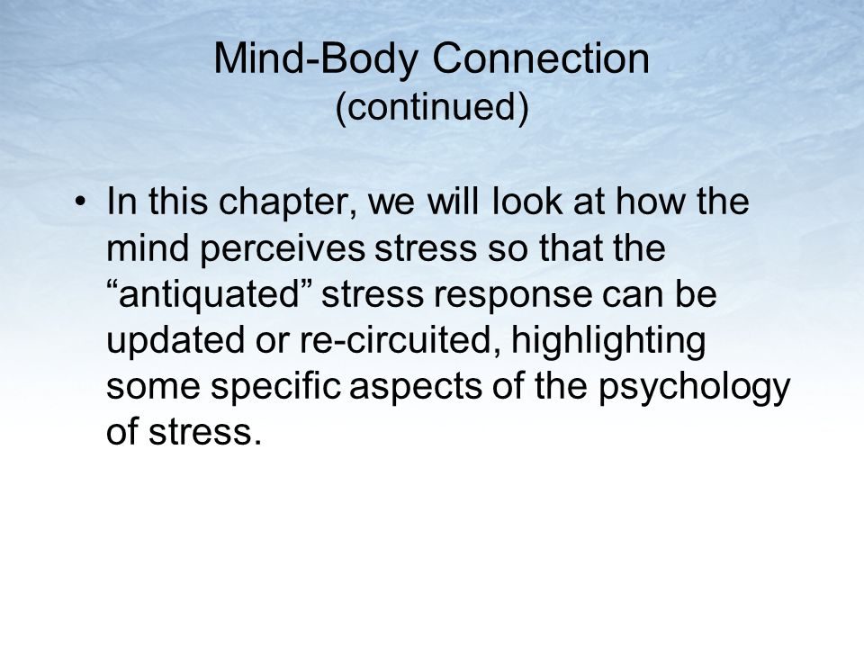 Mind-Body Connection (continued)