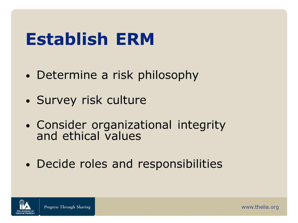 Establish ERM Determine a risk philosophy Survey risk culture