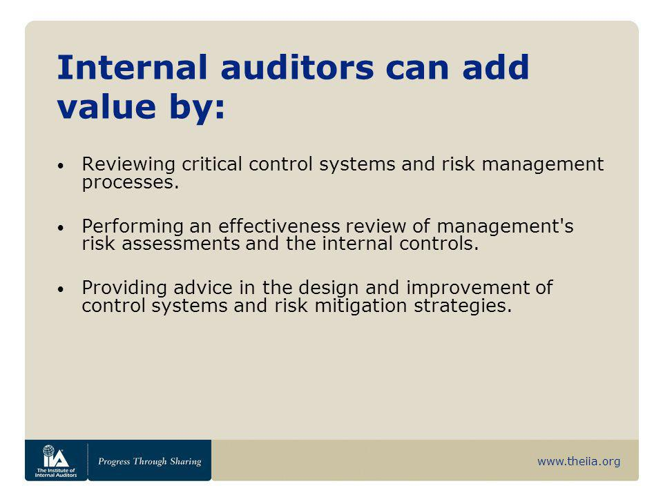 Internal auditors can add value by:
