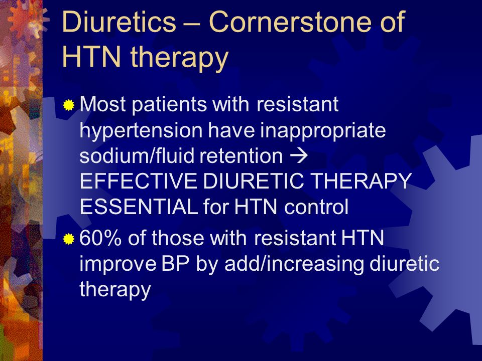 Diuretics – Cornerstone of HTN therapy