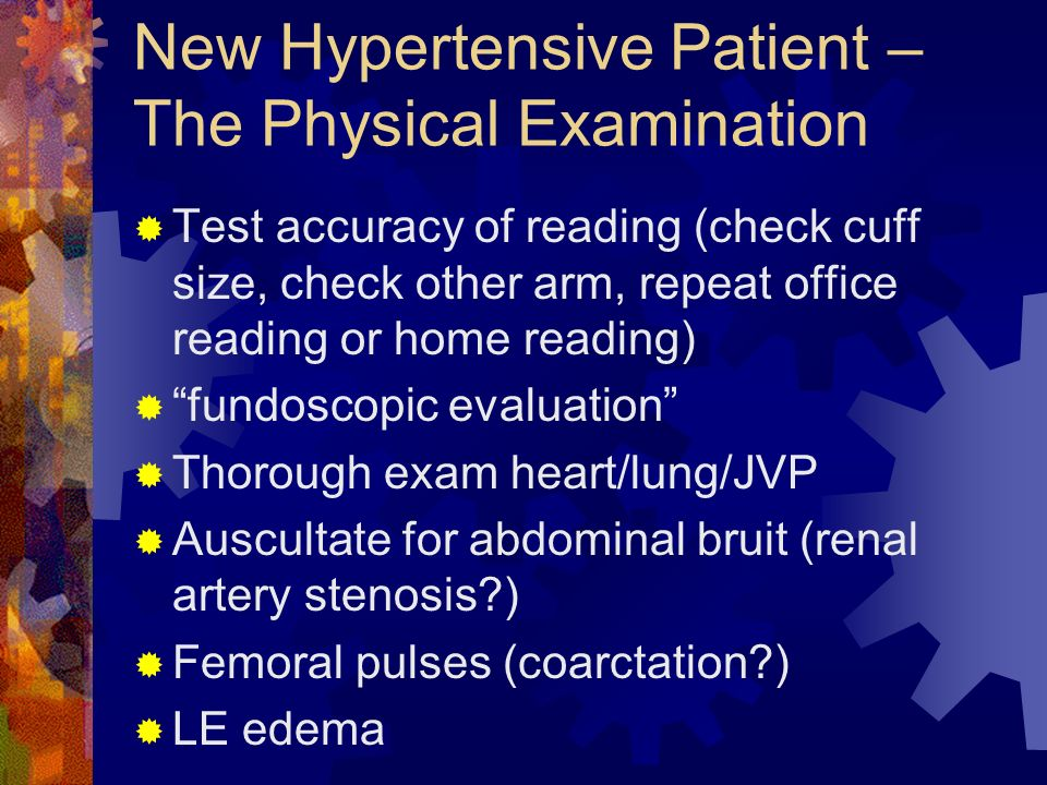 New Hypertensive Patient – The Physical Examination