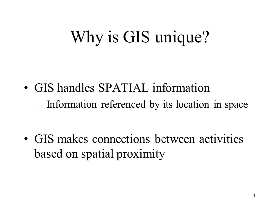 Why is GIS unique GIS handles SPATIAL information