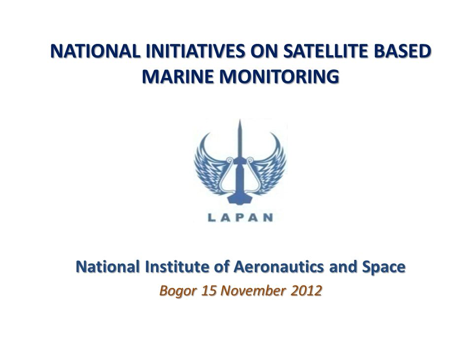 NATIONAL INITIATIVES ON SATELLITE BASED MARINE MONITORING