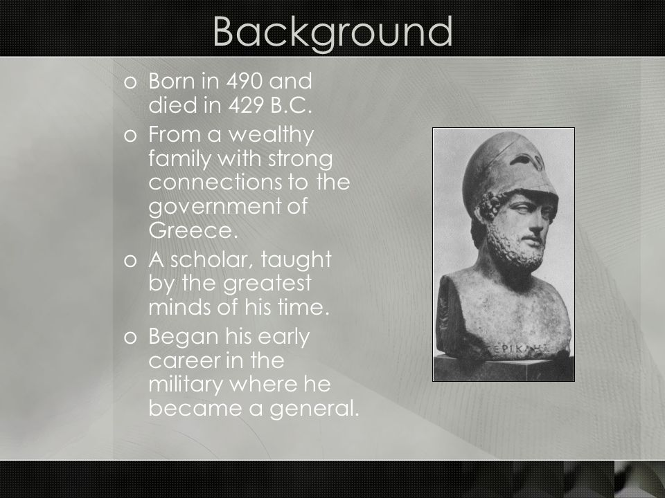 Background Born in 490 and died in 429 B.C.