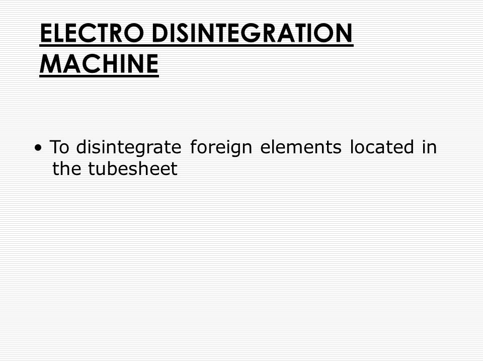 ELECTRO DISINTEGRATION MACHINE