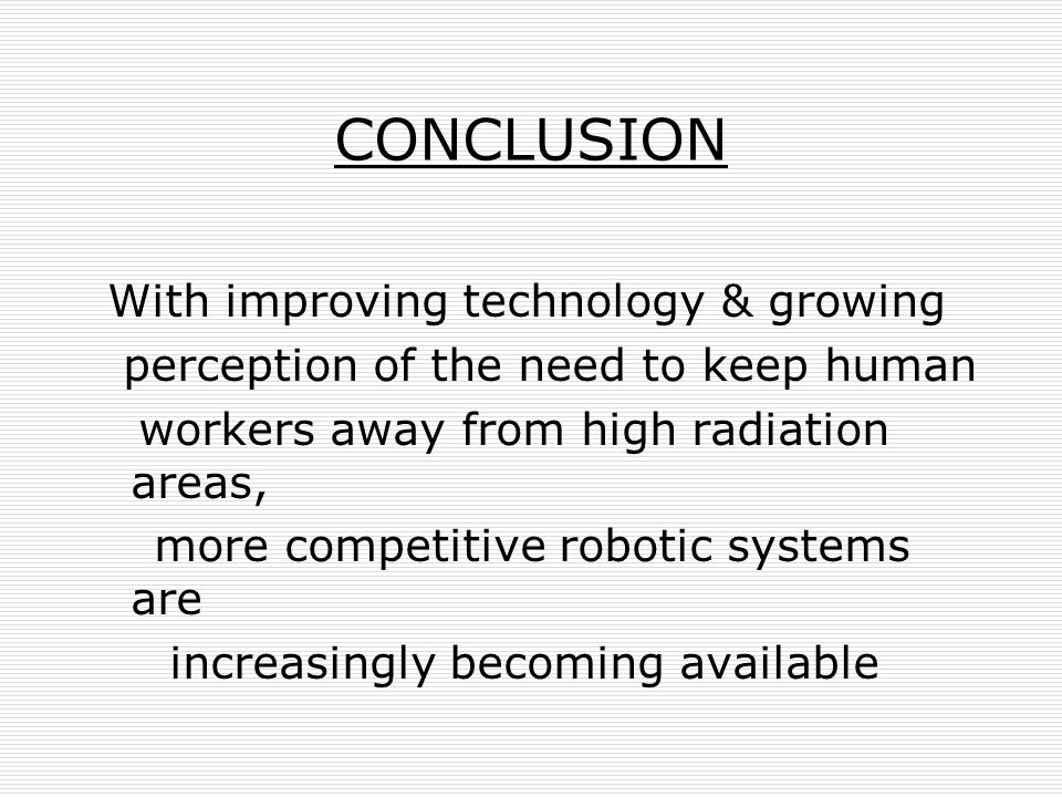 CONCLUSION With improving technology & growing
