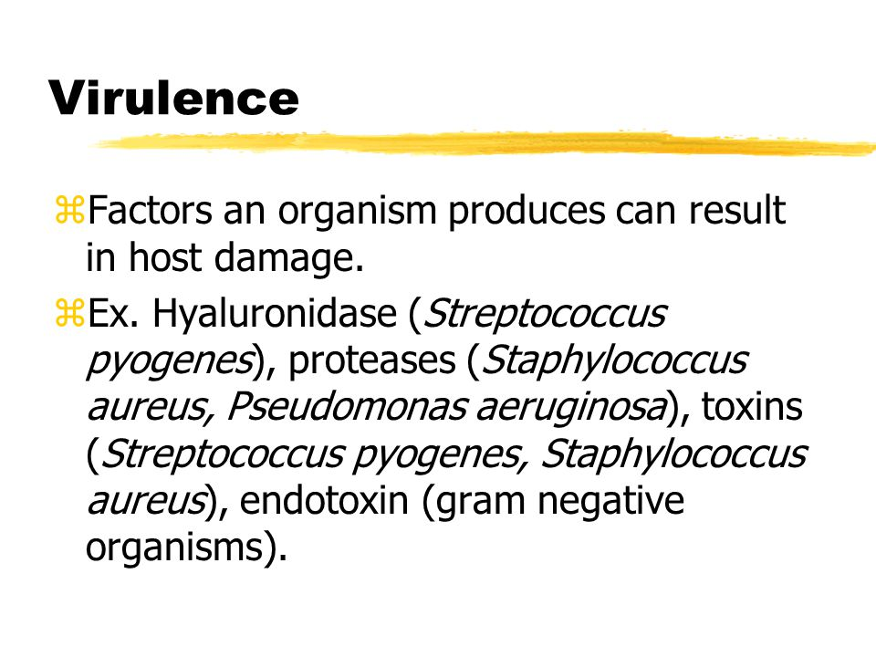 Virulence Factors an organism produces can result in host damage.