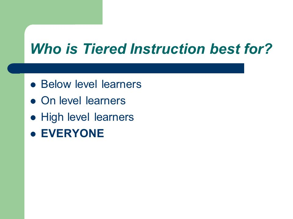 Who is Tiered Instruction best for