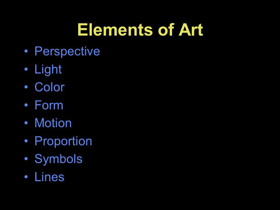 Elements of Art Perspective Light Color Form Motion Proportion Symbols
