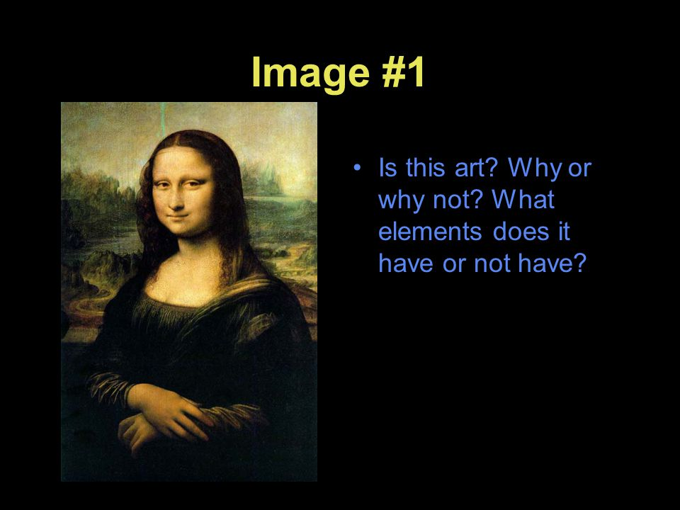 Image #1 Is this art Why or why not What elements does it have or not have