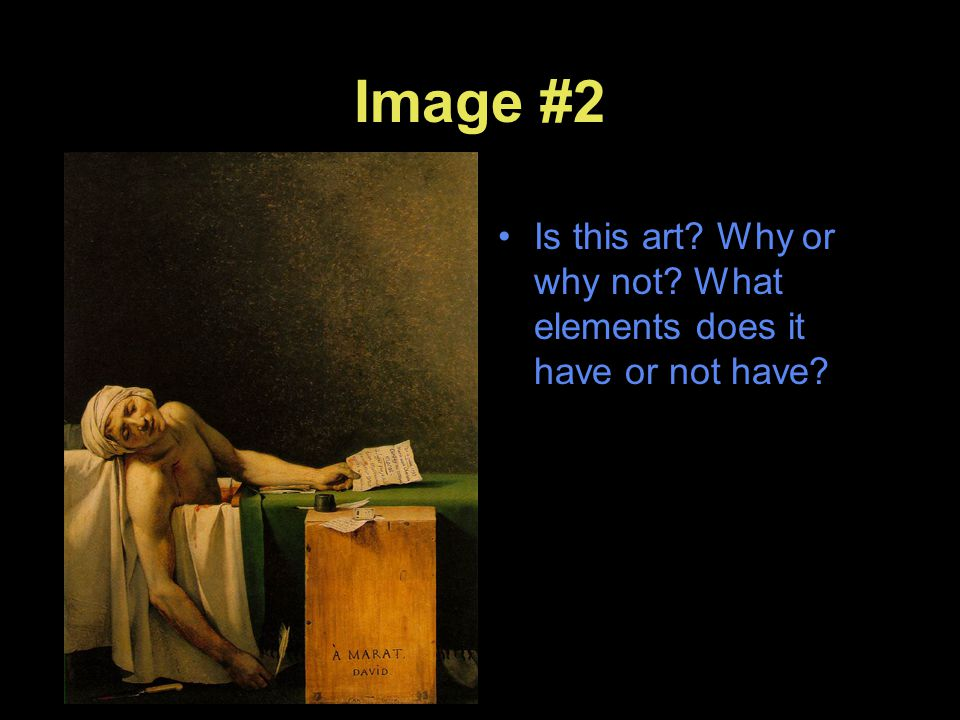 Image #2 Is this art Why or why not What elements does it have or not have