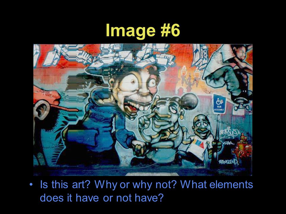 Image #6 Is this art Why or why not What elements does it have or not have