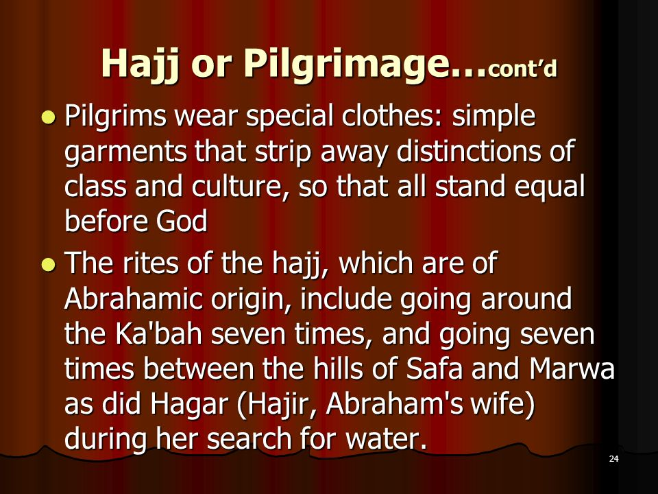 Hajj or Pilgrimage…cont'd