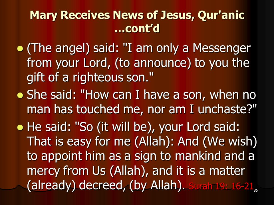 Mary Receives News of Jesus, Qur anic …cont'd