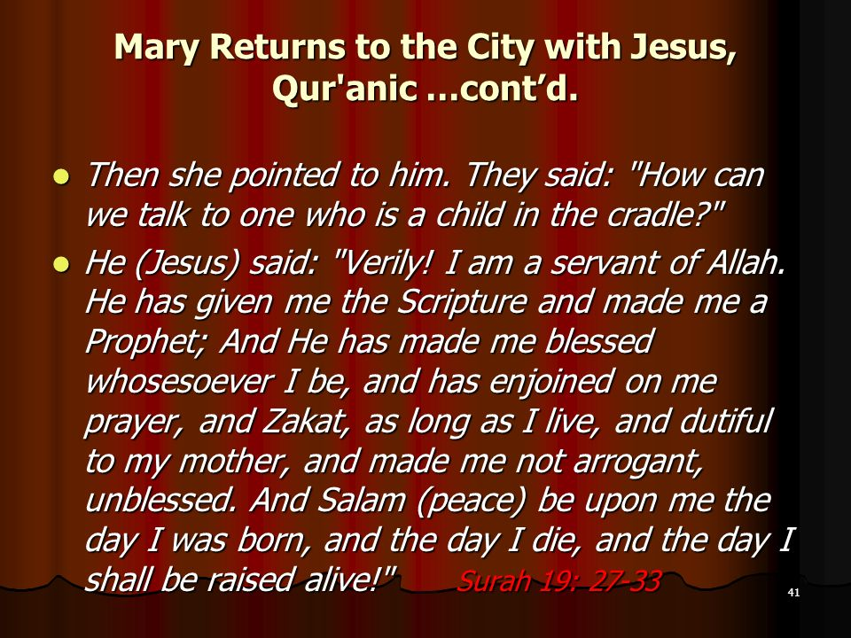 Mary Returns to the City with Jesus, Qur anic …cont'd.