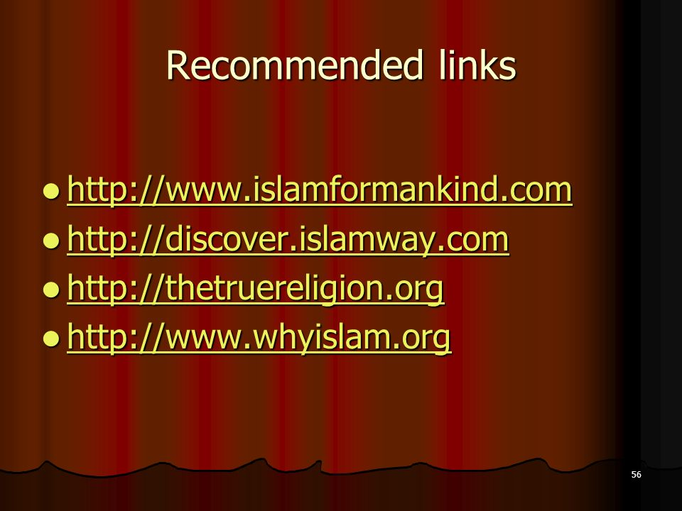 Recommended links http://www.islamformankind.com