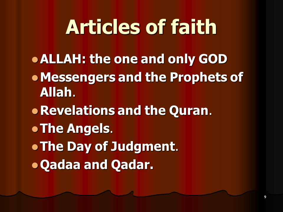 Articles of faith ALLAH: the one and only GOD