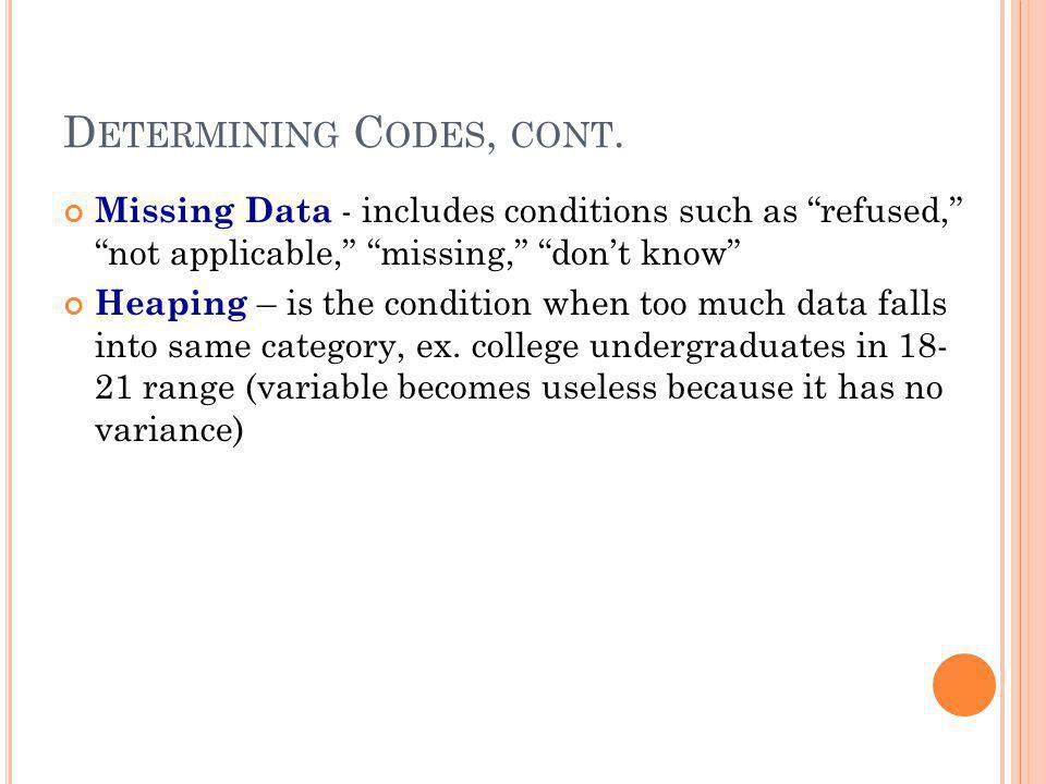 Determining Codes, cont.