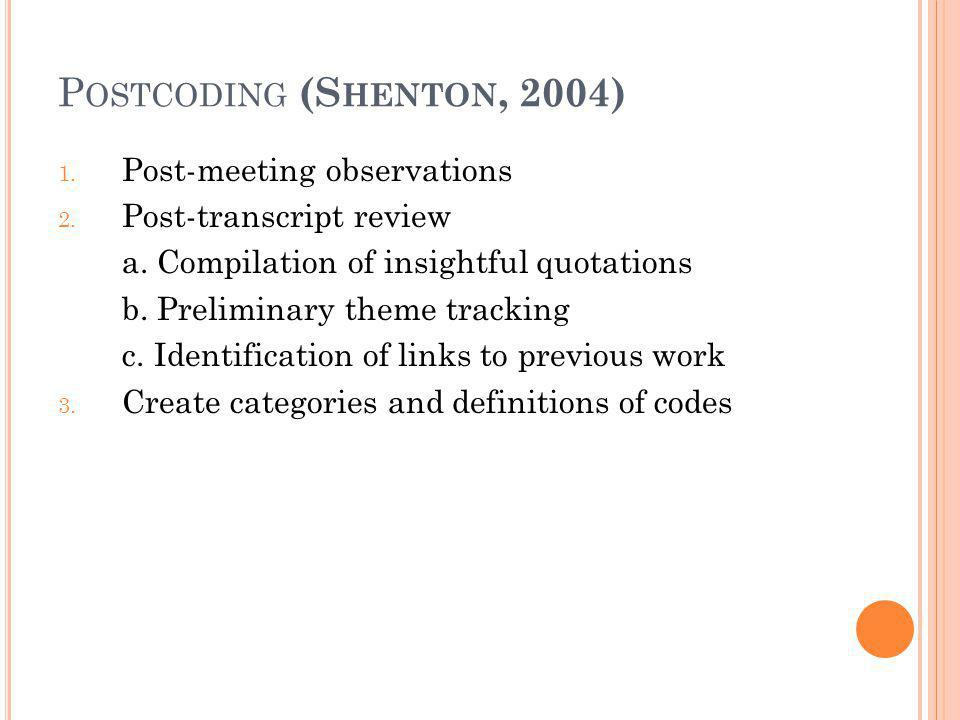 Postcoding (Shenton, 2004) Post-meeting observations