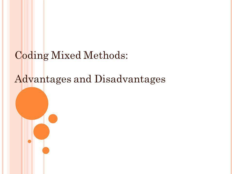 Coding Mixed Methods: Advantages and Disadvantages