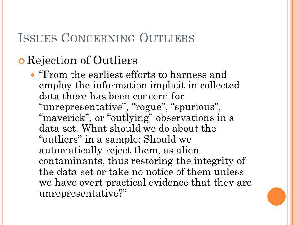 Issues Concerning Outliers