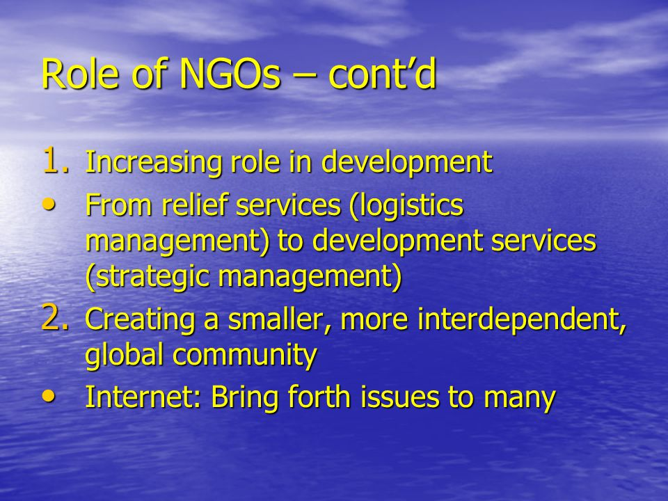 Role of NGOs – cont'd Increasing role in development