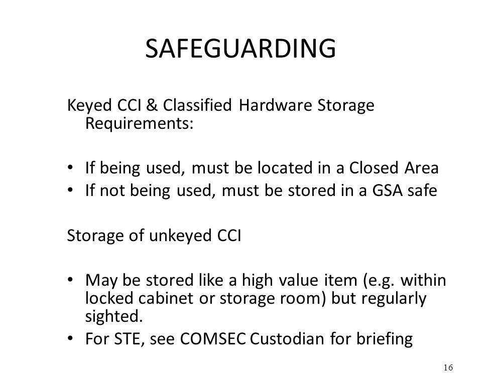 SAFEGUARDING Keyed CCI & Classified Hardware Storage Requirements: