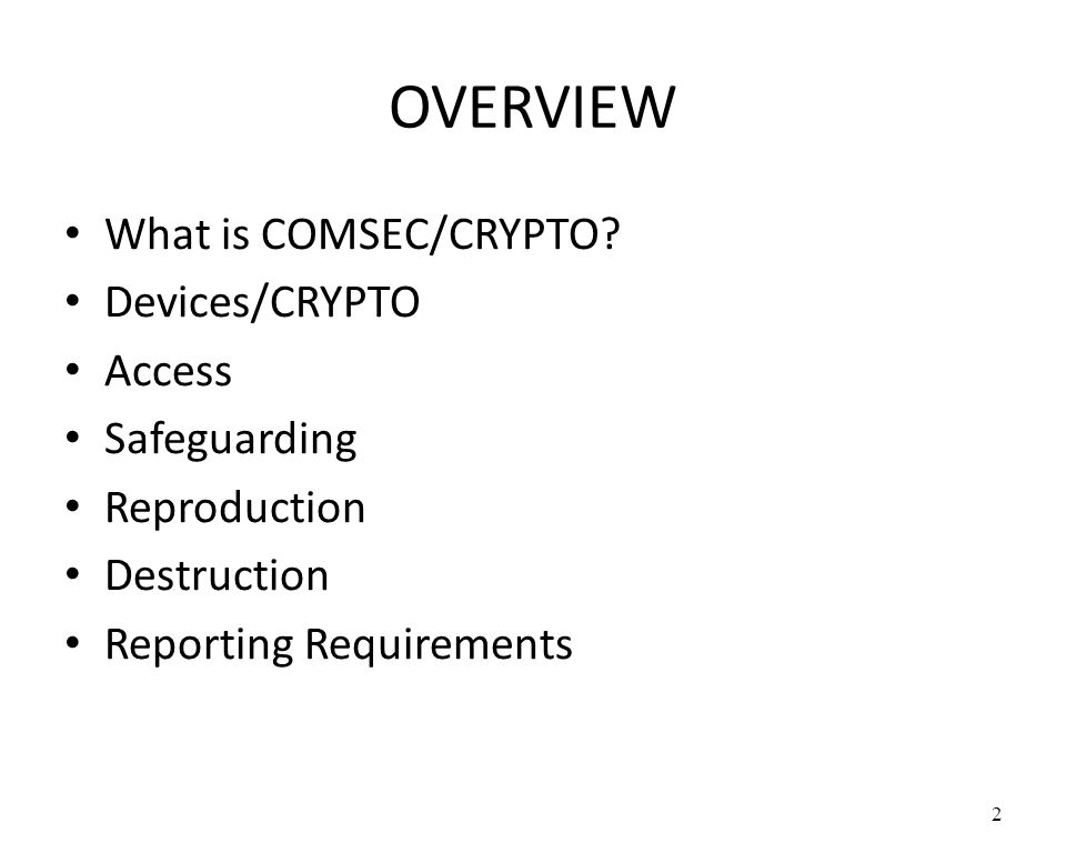 OVERVIEW What is COMSEC/CRYPTO Devices/CRYPTO Access Safeguarding