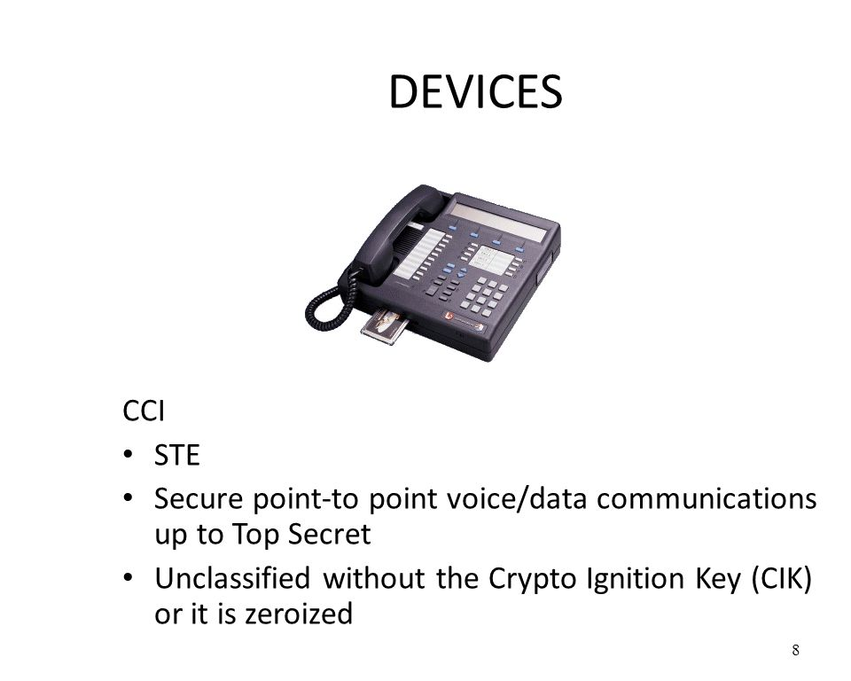 DEVICES CCI. STE. Secure point-to point voice/data communications up to Top Secret.