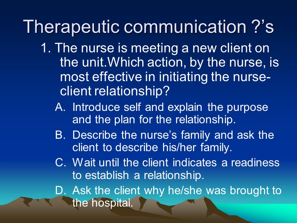a therapeutic nurse client relationship Interpretive phenomenology, nurse–client interaction, psychiatry, therapeutic relationship author contact: hawamdehs@gmailcom, with a copy to the.