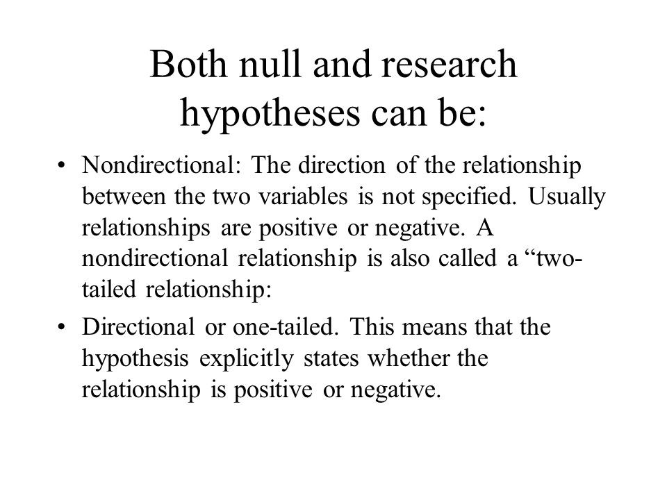 Both null and research hypotheses can be: