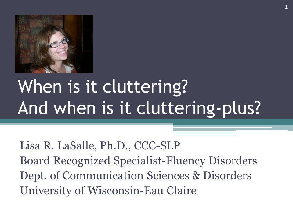 When is it cluttering And when is it cluttering-plus