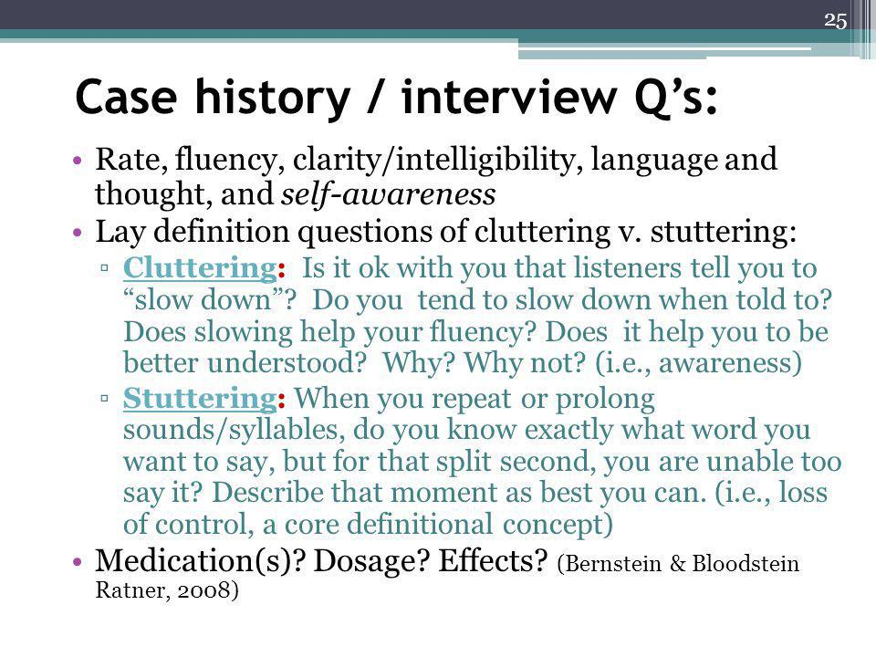 Case history / interview Q's: