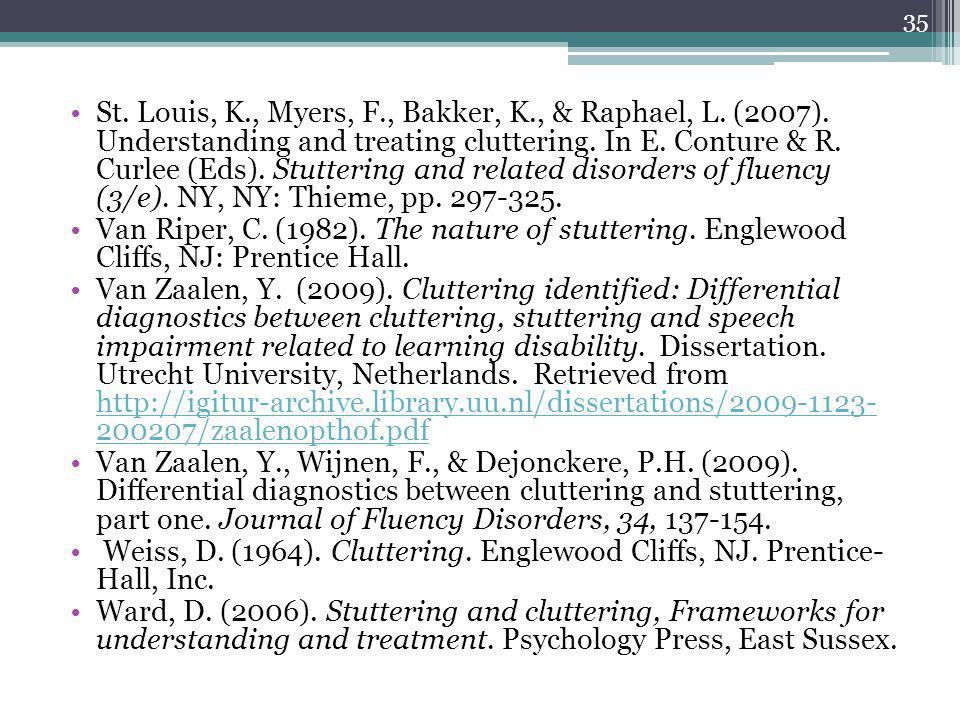 St. Louis, K. , Myers, F. , Bakker, K. , & Raphael, L. (2007)