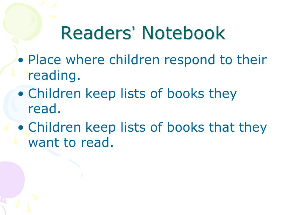 Readers' Notebook Place where children respond to their reading.